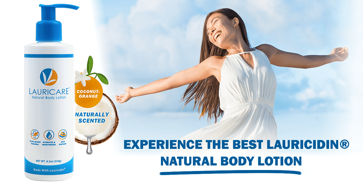 Enjoy the benefits of switching to Lauricidin Natural Body Lotion