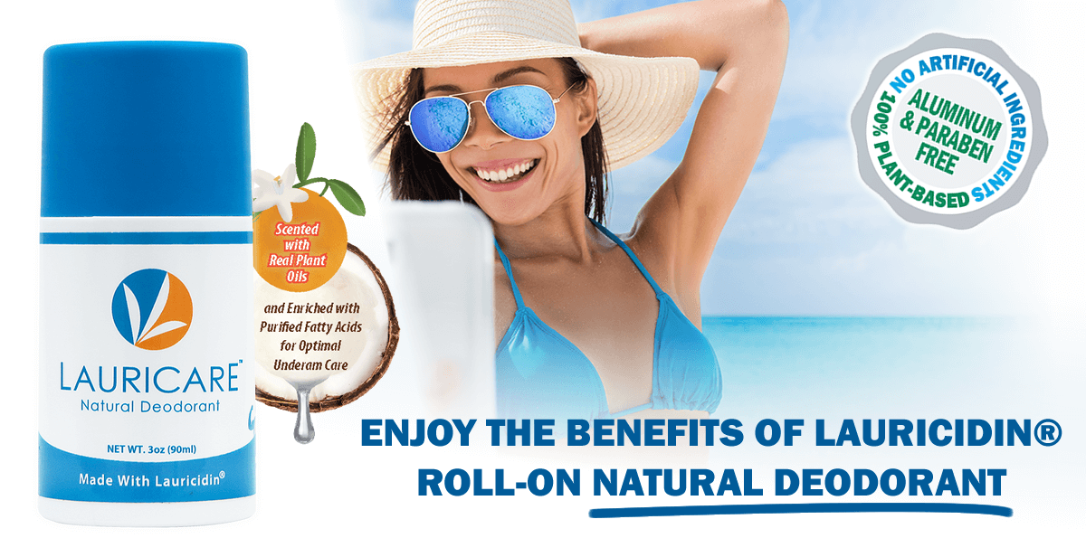 Enjoy the benefits of switching to Lauricidin Natural Deodorant